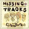 ザ・コレクターズ / MISSING TRACKS