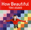 土岐麻子 - How Beautiful [CD]
