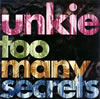 unkie / too many secrets