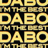 DABO / I'M THE BEST