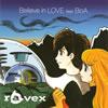 ravex / Believe in LOVE feat.BoA [廃盤]