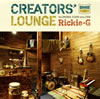 Rickie-G / CREATORS〓 LOUNGE