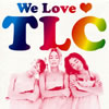 TLC / We Love〓[ハート]TLC [CD+DVD] [限定] [CD] [アルバム] [2009/03/25発売]