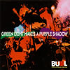 BURL / GREEN LIGHT MAKES A PURPLE SHADOW [CD] [アルバム] [2009/04/08発売]