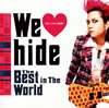 hide / Wehide The Best in The World