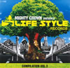 MIGHTY CROWN THE FAR EAST RULAZ PRESENTS LIFE STYLE RECORDS COMPILATION VOL.3