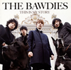 THE BAWDIES / THIS IS MY STORY