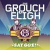 グラウチ&イーライ / セイ G&E! [CD] [アルバム] [2009/04/22発売]