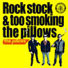 ザ・ピロウズ / Rock stock&too smoking the pillows