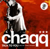 chaqq / TALK TO YOU