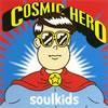 soulkids / COSMIC HERO