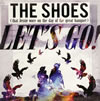 THE SHOES / LET'S GO EP [CD] [シングル] [2009/06/17発売]