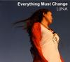 LUNA / Everything Must Change [デジパック仕様] [廃盤] [CD] [アルバム] [2009/08/19発売]