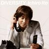 伊藤一朗 / ダイバーシティ [CD] [ミニアルバム] [2009/08/05発売]