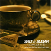 SALT&SUGAR / SALT&SUGAR-CONCERTS 2-Songs from SALTISH NIGHT 1997〜2008 [CD] [アルバム] [2009/08/19発売]