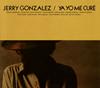 JERRY GONZALEZ / YA YO ME CURE [デジパック仕様]