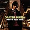 DAICHI MIURA / Who's The Man