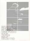 RYUICHI SAKAMOTO / RYUICHI SAKAMOTO PLAYING THE PIANO 2009 JAPAN SELF SELECTED