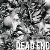 DEAD END / METAMORPHOSIS