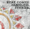 J / HERE COMES NAMELESS SUNRISE