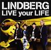リンドバーグ / LIVE your LIFE [CD+DVD] [CD] [シングル] [2009/12/09発売]