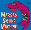 MARSAS SOUND MACHINE / WALK DEATH WAY
