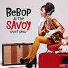 矢野沙織 / BeBoP at The SAVOY
