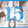 SOPHIA / 15th ANNIVERSARY SELF COVER ALBUM 15