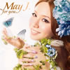 May J. / for you