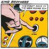 キングブラザーズ / THE FIRST RAYS OF THE NEW RISING SUN