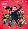 GENTLE FOREST JAZZ BAND / だけど今夜はビッグバンド!! [紙ジャケット仕様] [CD+DVD] [CD] [アルバム] [2010/04/25発売]