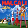 HALCALI / TOKYO GROOVE