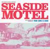「SEASIDE MOTEL」オリジナル・サウンドトラック / YOUR SONG IS GOOD