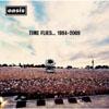 オアシス / タイム・フライズ…1994-2009 [3CD+DVD] [限定]