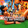 オレンジレンジ / ALL the SINGLES