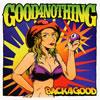 GOOD 4 NOTHING、ファン待望のニュー・アルバムをリリース!