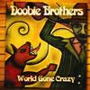 ドゥービー・ブラザーズ / ワールド・ゴーン・クレイジー
