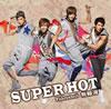 飛輪海(フェイルンハイ) / SUPER HOT [CD+DVD] [限定][廃盤]