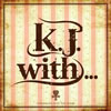 K.J. / K.J. with... [廃盤] [CD] [アルバム] [2011/03/02発売]