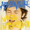 ナオト・インティライミ / ADVENTURE