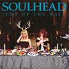 SOULHEAD / JUMP UP THE WALL [CD+DVD] [CD] [アルバム] [2011/09/28発売]