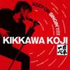 吉川晃司 / KEEP ON SINGIN'!!!!!〜日本一心〜