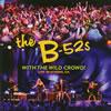 the B-52's / ウィズ・ザ・ワイルド・クラウド!〜ライヴ・イン・アセンズ