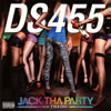 DS455 / JACK THE PARTY wit' THA DSC [CD+DVD] [CD] [アルバム] [2011/12/21発売]