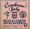 Shakalabbits / Condenser Baby