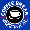 COFFEE BREAK JAZZ VOCAL