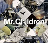 Mr.Children / 祈り〜涙の軌道 / End of the day / pieces
