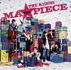 THE KIDDIE / MA★PIECE