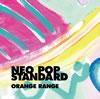ORANGE RANGE / NEO POP STANDARD [CD+DVD] [限定] [CD] [アルバム] [2012/04/18発売]