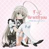「這いよれ!ニャル子さん」EDテーマ〜ずっと Be with you / RAMMに這いよるニャル子さん [CD] [シングル] [2012/05/23発売]